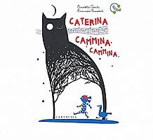 Caterina cammina, cammina…
