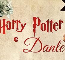 Sulle note del meraviglioso fantasy: Dante & Harry Potter