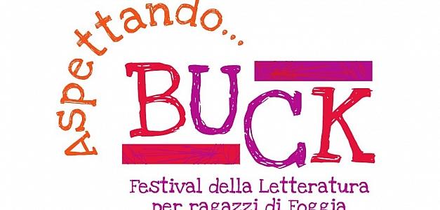 Dal 13 al 20 ottobre 2013 la terza edizione di Buck